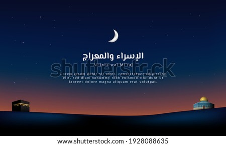 Islamic Background Design Template. Al-Isra wal Mi'raj means The night journey of Prophet Muhammad. Banner, Poster, Greeting Card. Vector Illustration. Zdjęcia stock ©