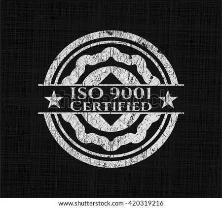 ISO 9001 Certified chalkboard emblem written on a blackboard