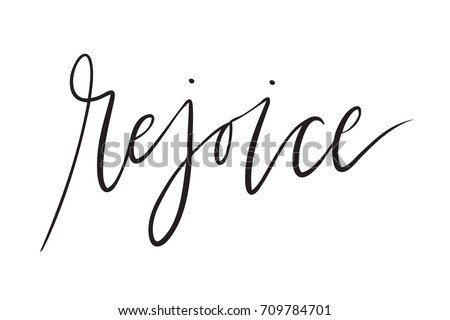 Isolated vector hand lettered religious holiday rejoice phrase.  Quirky hand written calligraphy Christmas, xmas or Easter text on a white background.