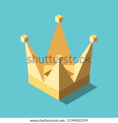 Isometric gold crown on turquoise blue background. Success, luxury and authority concept. Flat design. Vector illustration, no transparency, no gradients