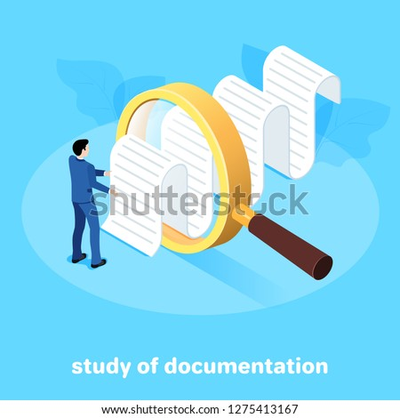 isometric image on a blue background, a man in a business suit looks through a magnifying glass paper document, studying the documentation