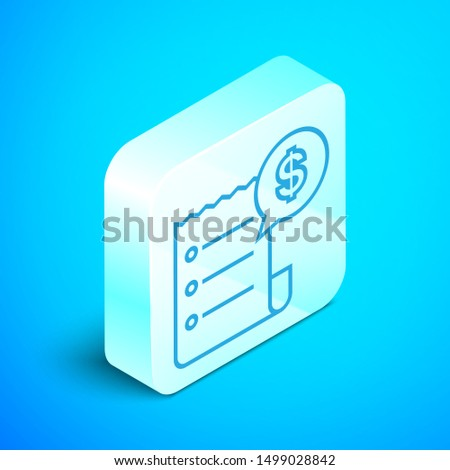 Isometric line Paper check and financial check icon isolated on blue background. Paper print check, shop receipt or bill. Silver square button. Vector Illustration