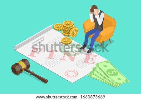 Isometric Vector Concept of Fine or Penalty. A Sad Man is Sitting Next to the Fine Document.