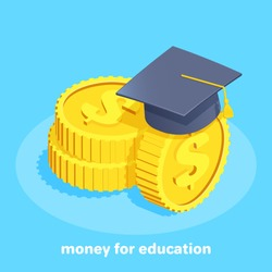 isometric vector image on a blue background, gold coins with a dollar sign and a bachelor's cap, student loan or payment for education