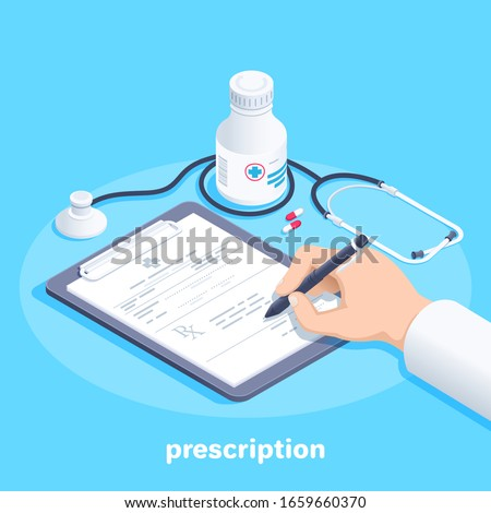 isometric vector image on a blue background, the doctor fills out a prescription form lying on the tablet next to a stethoscope and a jar of pills Stock photo ©