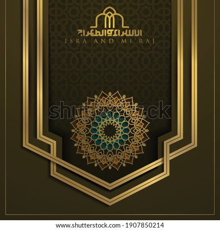 Isra Mi'raj greeting card islamic floral pattern vector design with glowing arabic calligraphy for background, wallpaper, banner. Translation of text : two parts of Prophet Muhammad's Night Journey.