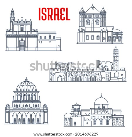 Israel landmarks and architecture, churches and temples buildings, vector icons. Israel sightseeing David Citadel, Church of Sepulchre of Saint Mary, or Tomb of Virgin, Holy Sepulchre and Bahai temple
