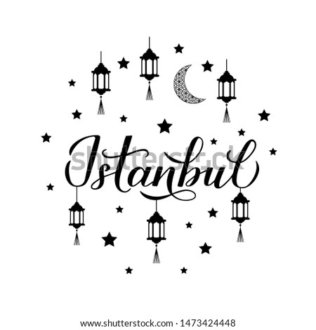 Istanbul calligraphy hand lettering with lanterns, stars and moon. Easy to edit vector template for logo design, travel agencies, souvenir products, poster, banner, cards, flyer, t-shirt, mug, etc.