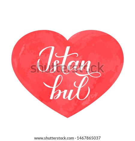 Istanbul calligraphy lettering hand written on red watercolor heart. Vector template for logo design, travel agencies, souvenir products, typography poster, banner, cards, flyer, t-short, mug, etc.