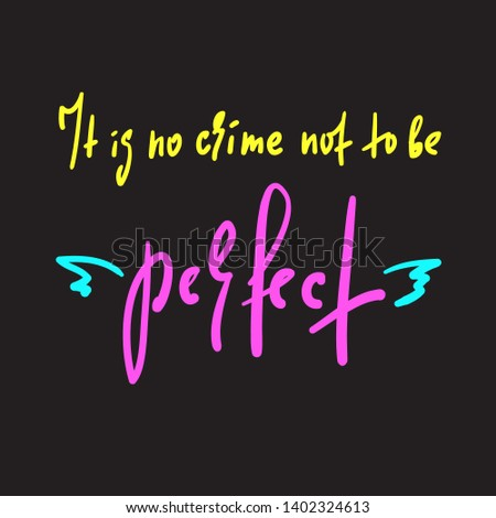 it is no crime not to be