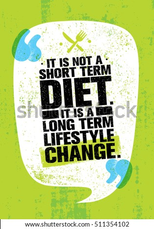 it is not short time diet it
