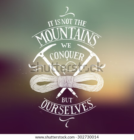it is not the mountains we...