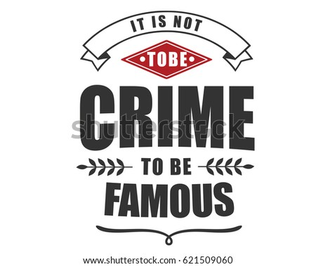 it is not to be crime to be