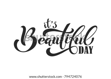Its a beautiful day modern brush calligraphy hand drawn design its a beautiful day modern brush calligraphy hand drawn design elements logos m4hsunfo