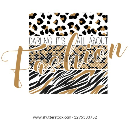 It's all about fashion, cool slogan graphics with animal skins, leopard skins, snake skins, zebra skin on white background