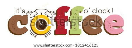 It's coffee o'clock, cup of hot drink. Trendy funny vector banner, biscuits in bright sweets colors, alarm - mug instead of O letter in coffee text. Modern cute design for t-shirt print, cafe ad, web Foto stock ©