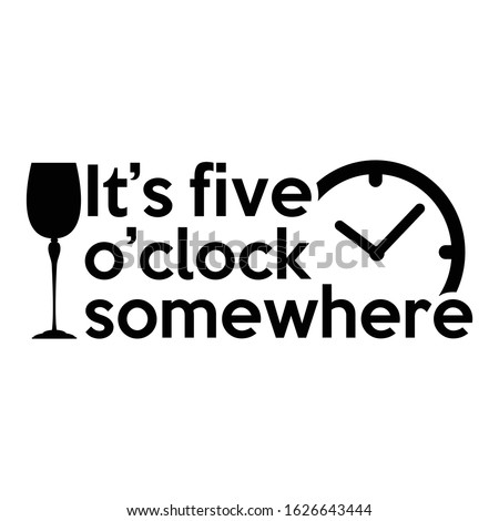 It's five o'clock somewhere | funny wine, alcohol, drinking design Foto stock ©