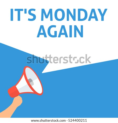 it's monday again announcement