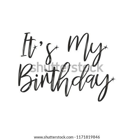 It's My Birthday! Celebrate Your Birthday in Style for poster, card and more. Vector
