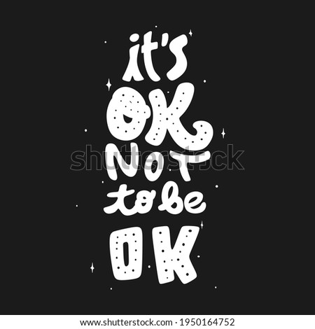 It's ok not to be ok. Quote typography lettering for t-shirt design. hand-drawn lettering. motivational quote  Zdjęcia stock ©
