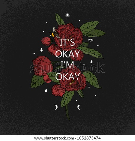 It's okay i'm okay slogan. Rose. Rock and roll patch. Typography graphic print, fashion drawing for t-shirts .Vector stickers,print, patches vintage