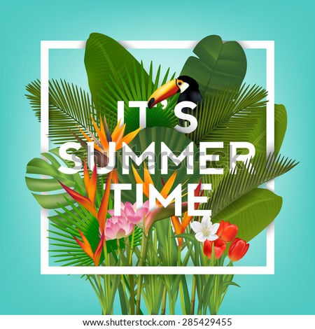 It\'s Summer Time Typographical Background With Tropical Plants And Flowers