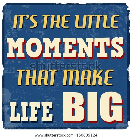 it's the little moments that