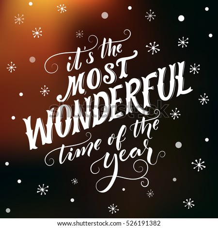 It's the most wonderful time of the year. Hand lettering and script calligraphy with flourishes. Winter season saying. Typography greeting card.