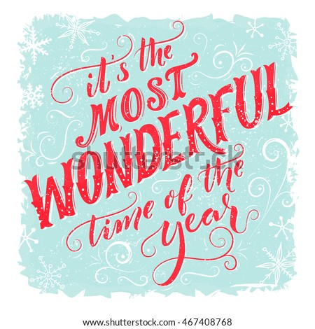 It's the most wonderful time of the year. Vintage greeting card with handmade typography and calligraphy. Quote about winter season
