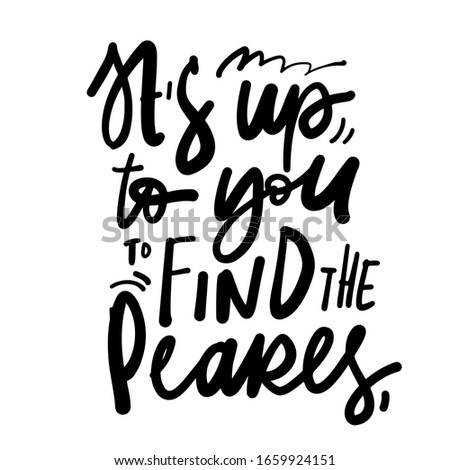 It's up to you to find the pearls. inspirational quote fot  design. Shell illustration. Stock fotó ©