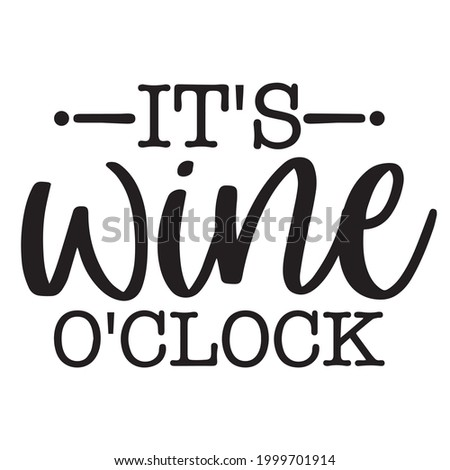 it's wine o'clock background inspirational positive quotes, motivational, typography, lettering design Foto stock ©