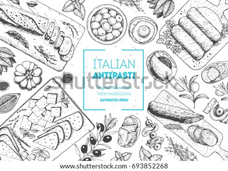 Italian food top view. A set of Italian Antipasti. Food menu design template. Vintage hand drawn sketch vector illustration. Engraved image
