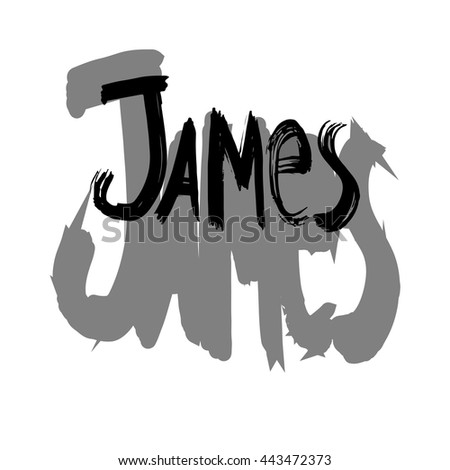 "James. Vector illustration. Male name.Black and white graphic, grey ""shadow"". Lettering. Handwritten letters. Good for invitation cards, textile print etc."