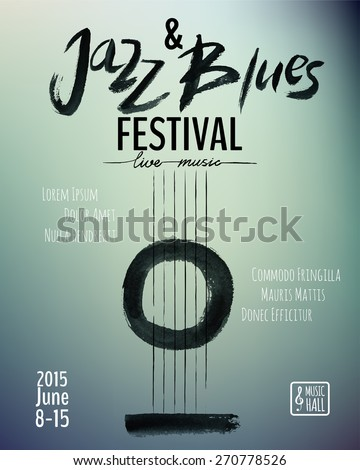 Jazz and Blues music festival. Poster background template. Hand drawn Typographic flyer or poster. Vector design.