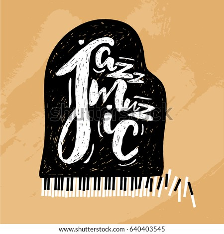 Jazz music lettering composition, inscription with grand piano. hand drawn illustration for poster, placard.