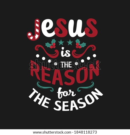 Jesus is the reason for the season - Christmas typographic quotes design vector. Foto stock ©