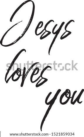 Jesus loves you. Religions lettering. Modern simple illustration. T shirt hand lettered calligraphic design. Perfect illustration for t-shirts, banners, flyers. Vector Eps. 8