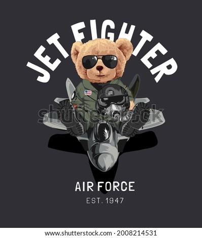 jet fighter slogan with bear doll sitting on jet aircraft vector illustration on black background
