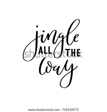 Jingle All The Way. Hand-lettered Christmas quote print
