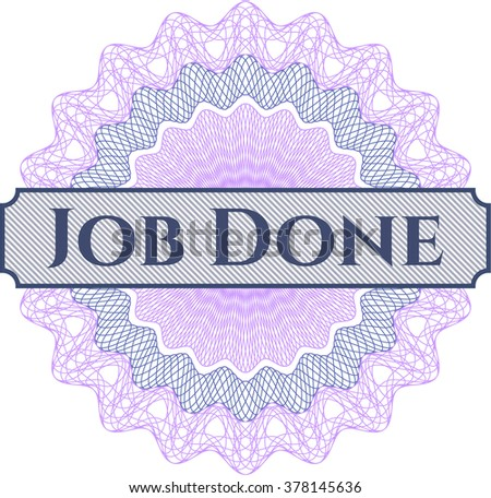 Job Done rosette (money style emplem)