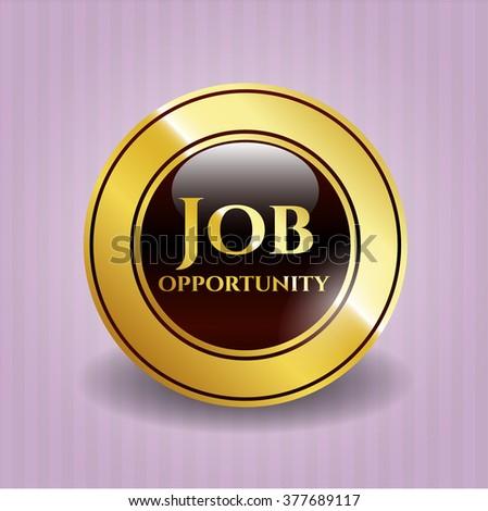 Job Opportunity golden badge or emblem