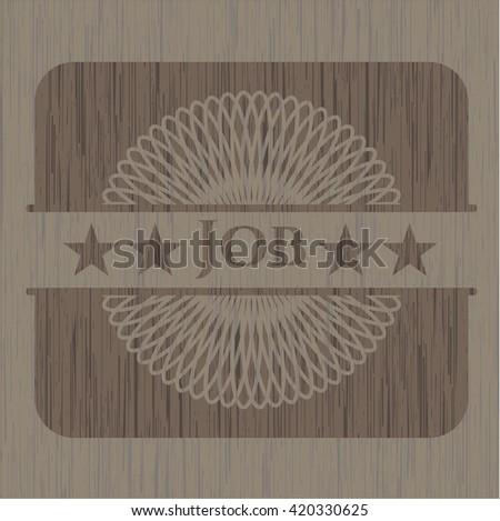 Job wooden emblem. Vintage.
