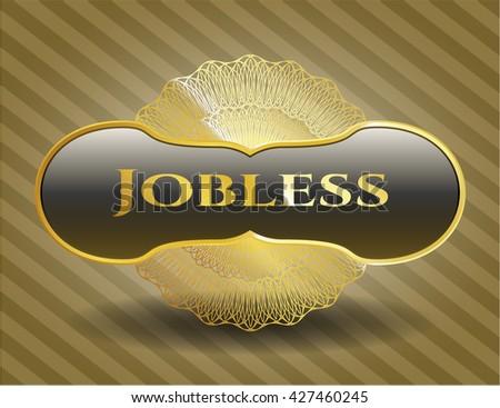 Jobless golden badge or emblem