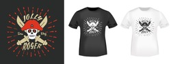 Jolly Roger pirates t shirt print stamp. Design for printing products, t-shirt application, slogan, badge, applique, label clothing, jeans and casual wear. Vector illustration.