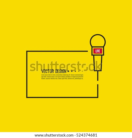 Journalism concept. Live news template with microphone. Symbol breaking news on TV and radio. Journalist, interview, reporter, press, interviewer, mass media, paparazzi, mic, text box. Vector.