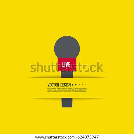 Journalism concept. Live news template with microphone. Symbol breaking news on TV and radio. Journalist, interview, reporter, press, interviewer, mass media, paparazzi, mic. Vector.