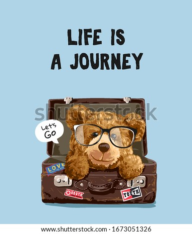 journey slogan with glasses bear toy in suitcase illustration