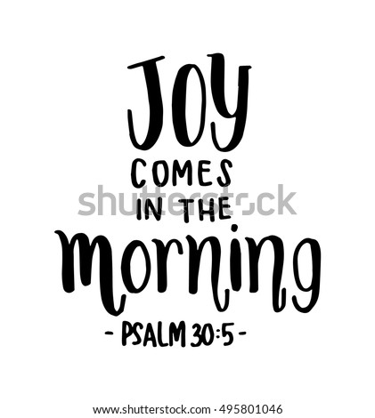 joy comes in the morning hand