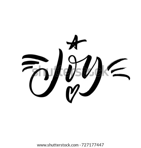 Joy phrase. Greeting card. Decorative elements: star and heart. Ink illustration. Modern brush calligraphy. Isolated on white background.