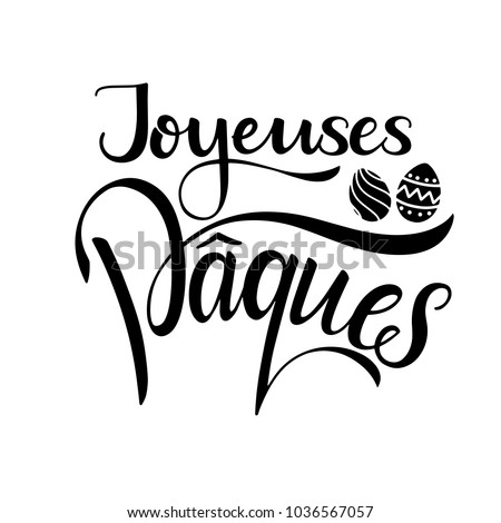 Joyeuses Paques lettering. Happy Easter lettering in French. Hand written Easter phrases. Seasons Greetings Photo stock ©